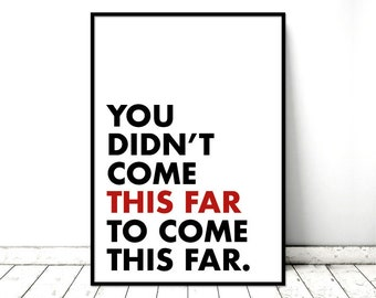 This Far: Printable / Art Poster / Instant DOWNLOAD > PRINT > FRAME
