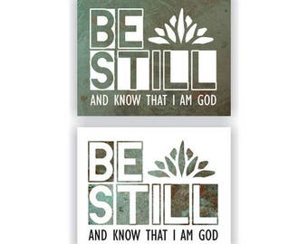 "8x10"" Print - Psalm 46:10 KJV ""Be Still"" - 2 Styles"