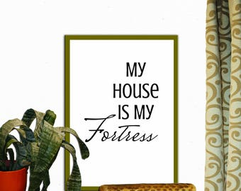My House is My Fortress Print Wall Decor Inspirational Quote Handwritten Typography Art Print Digital Download Motivation Print Quote