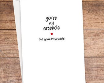 You're An Arsehole Card