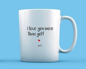 I Love You More Than Golf Mug