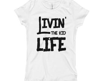 Livin' the Kid Life Girl's T-Shirt