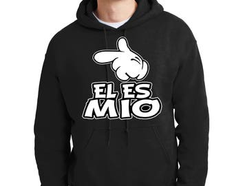 El Es Mio Hoodie Couples Matching His and Hers Disney He is Mine Sweatshirt