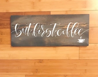 But First, Coffee Rustic Wood Sign - Wood Calligraphy Sign - Distressed Wood Sign - Kitchen decor - Wall Decor - Hand Lettered - Shabby Chic