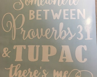 Proverbs 31 and Tupac decal