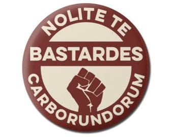 """Nolite Te Bastardes Carborundorum 1.25"""" or 2.25"""" Pinback Pin Button Book Reader Library Librarian Gift Margaret Atwood The Handmaid's Tale"""