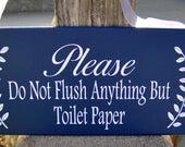 Please Do Not Flush Anything But Toilet Paper Wood Vinyl Door Hanger Sign Septic Plumbing Home Business Office Bathroom Sign Restroom Blue