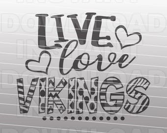 Live Love Vikings SVG File,School Spirit svg,Sports svg -Vector Art for Commercial & Personal Use- Cricut,Silhouette,Cameo,Iron On Vinyl