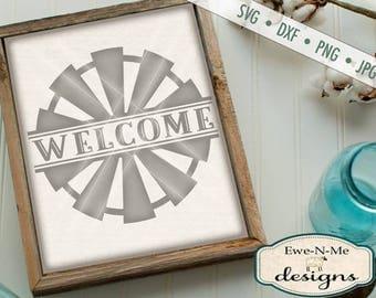 Split Windmill svg - Windmill svg - welcome svg - farmhouse SVG - Welcome Windmill SVG - Rustic svg -  Commercial Use svg, dxf, png, jpg