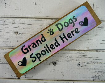 WOODEN BLOCK SIGN Grand Dogs Spoiled Here Hearts Granddogs Wood Metal Grandma Grandmother Dog Parent Gift Shelf Sitter Watercolor Image