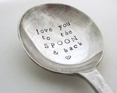 Handstamped Valentine Spoon, Love You to the Spoon and Back, Vintage Soup Spoon, Hand Stamped Lettering