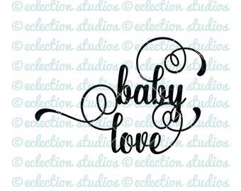 Baby Love, baby shower svg, baby svg, cake topper SVG file using script fancy swirly font