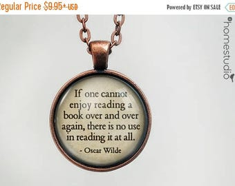 ON SALE - Oscar Wilde (Book) Quote jewelry. Necklace, Pendant or Keychain Key Ring. Perfect Gift Present. Glass dome metal charm by HomeStud