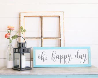 Oh, Happy Day Farmhouse Style Rustic Wood Sign, Handmade, Inspirational Quote, Shabby Chic
