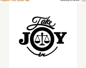 WEEKEND SALE Take Joy In Attorney Decal
