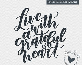 Grateful Heart | Live with a Grateful Heart | Faith SVG | Christian SVG | Religious SVG | Thanksgiving svg | Holly Pixels