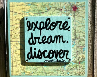 """Hand Made Travel Quote Vintage Map Collage Gift Sign Geography Wall Art """"Explore. Dream. Discover."""" - Mark Twain"""