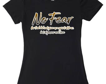 NO FEAR t-shirt, Women's Scripture Tee, God did not give us a spirit of fear, 2 Timothy 1:7