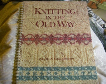 DE-STASH Knitting Book:  Knitting in the Old Way