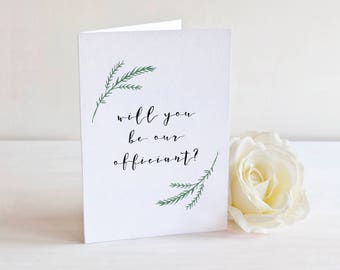 Will You Be Our Officiant - Wedding Greeting Card - Proposal Card - Card for Ceremony Officiant - Wedding Party Cards - Calligraphy Style