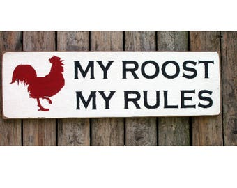 My Roost My rules wood sign country farmhouse