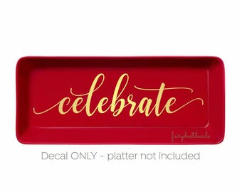 Celebrate Decal Vinyl Wall Word Quote Holidays New Year Wedding Decal Handwritten Script Letter Celebrate Party Vinyl Wall Decal Rustic