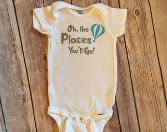 Oh the places you'll go onesie, baby onesie, shower gift