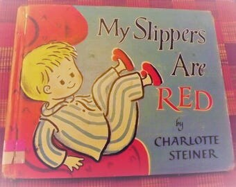 My Slippers Are Red by Charlotte Steiner 1957 collectible hardcover