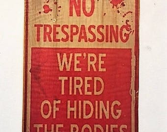 No Trespassing Sign, No  Wood Halloween Sign, Halloween Decorations, Haunted House Decor, Zombie Sign, Zombie, Scary Signs
