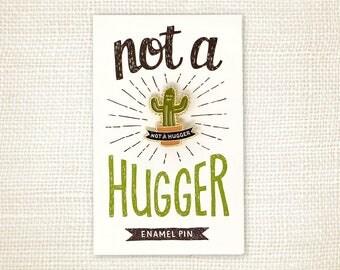 Enamel Pin - Not a Hugger