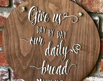 Custom Wooden Sign - Give us Day By Day Pur Daily Bread Sign - Personalized Sign - Home Decor - Housewarming - Farmhouse Decor - Rustic Deco
