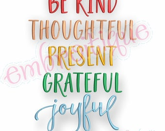 Be Kind Thoughtful Present Grateful Joyful - inspirational -Instant Download Machine Embroidery Design