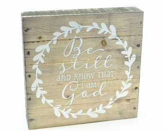 """Be Still And Know That I Am God Pallet Box Sign 7.5"""" x 7.5"""""""