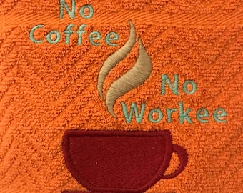 No coffee, no workee embroidered kitchen towel