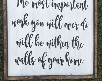 The Most Important Work Wood Home Decor Sign