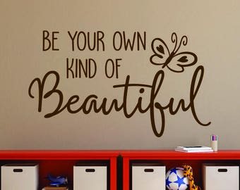 Be Your Own Kind Of Beautiful Vinyl wall Decal - Removable Decal - Quote Vinyl Wall Decal, Wall Sticker