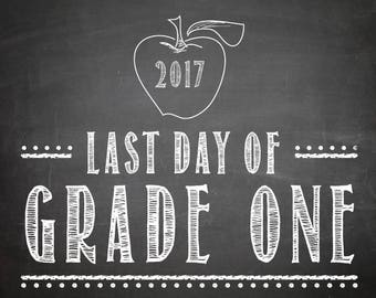 LAST DAY of Grade 1 - 2017 -  Chalkboard Print - Size 8x10 - Instant Download Printable - grade one last day // grade one printable // DIY