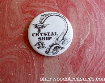 """Crystal Ship 1980's Original  Pinback Button Uncommon Rock and Roll 2 1/4"""" DOORS Dragon Serpent"""