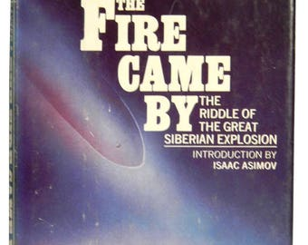 The FIRE CAME BY: Riddle of the Great Siberian Explosion, First Edition, Hardback, Dust Jacket 1976