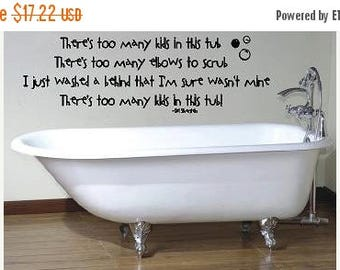 20% OFF There's too many kids in this tub-  Bathroom-Vinyl Lettering wall  art words graphics  decal Home decor itswritteninvinyl