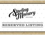 RESERVED FOR BRANDYCE - Additional Version of 'Reserved Listing' Design