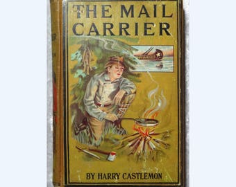 The Mail Carrier by Harry Castlemon, Boy Trapper Series, Antique Hardcover Children's Book c1916, FREE SHIPPING