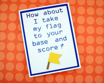 Handmade Greeting Card - Cut out Flag - How about I take my flag to your base and score - Blank inside - Pick up line - Gamer Anniversary