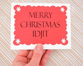 Handmade Greeting Card - Cut out Snow flakes - Merry Christmas Idjit - blank inside - Supernatural/ Bobby inspired- Christmas Card