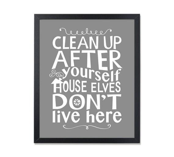 Kitchen Rules Printable, Clean Up After Yourself House Elves Donu0027t Live  Here, House Elves Print, Kitchen Rules Print, Gray Home Rules Sign