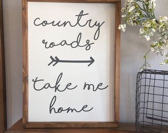 Large Wood Sign - Country Roads Take Me Home - John Denver - Framed Wood Sign - Farmhouse Sign - Summer - Country Decor