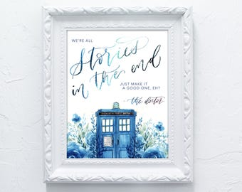 Stories in the End - Doctor Who Artwork Calligraphy Print