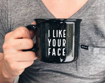 Boyfriend Gift, Husband Gift, Girlfriend Gift, Ceramic Mug, Campfire Mug, Ceramic Campfire Mug, Gift for Her, Gift for Him, I Like Your Face