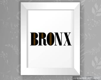 Bronx Wall Art - NYC Wall Decor - Instant Download & Print - 8x10 and 16x20 poster size included - Bronx poster - Bronx Decor