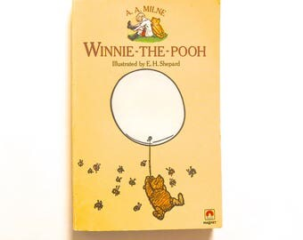 Winnie-The-Pooh by A. A. Milne and Illustrated by E. H. Shepard